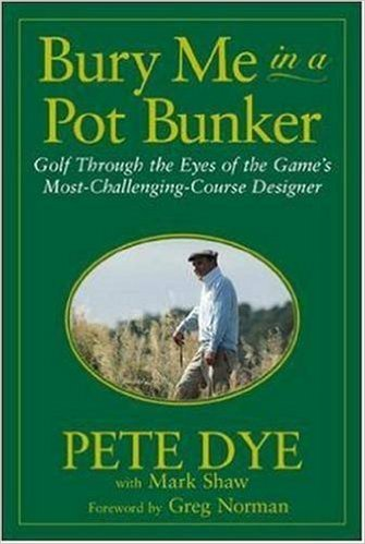 Pete Dye Pot Bunker Book